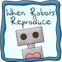 When Robots Reproduce