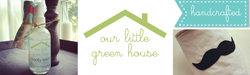 Our Little Green House