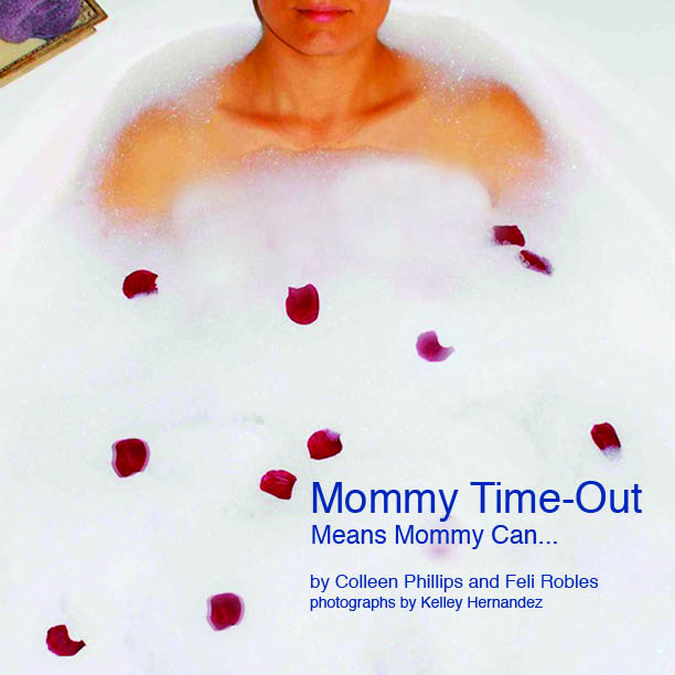 Mommy Time-Out Means Mommy Can...