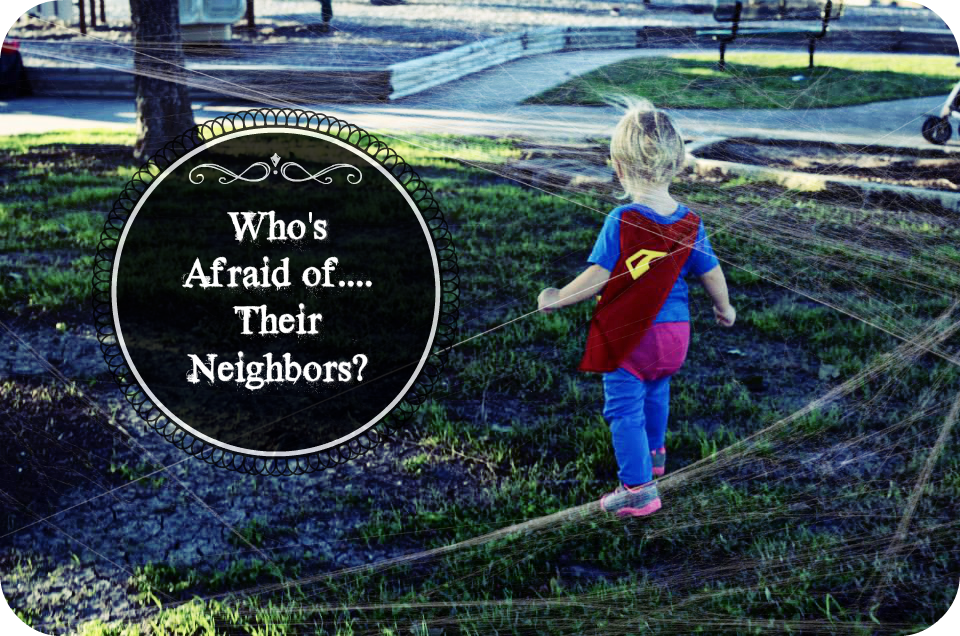 Who's Afraid of Their Neighbors?