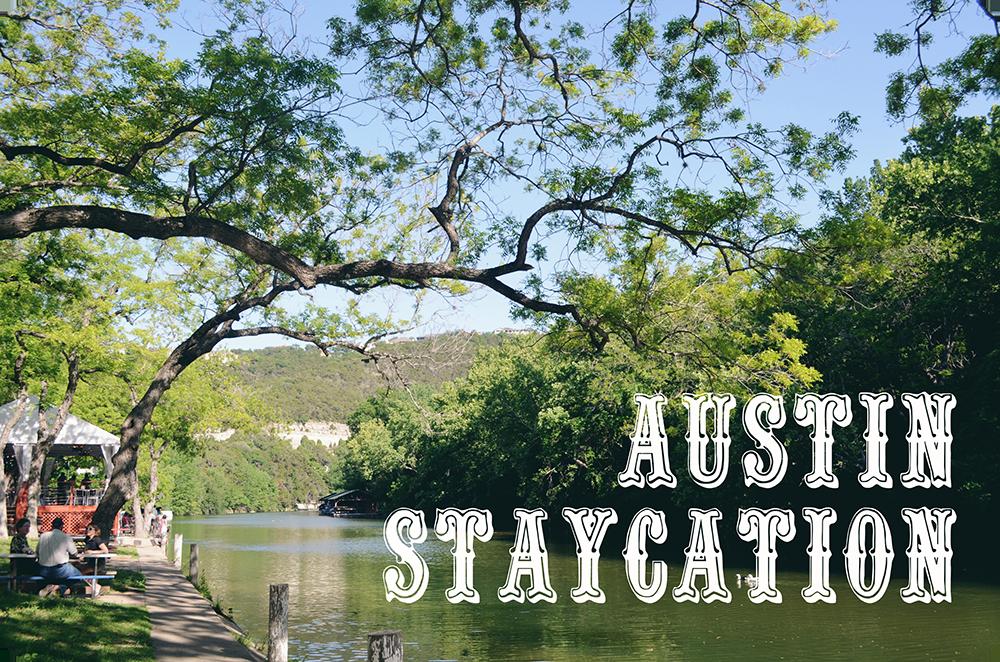 Austin Staycation