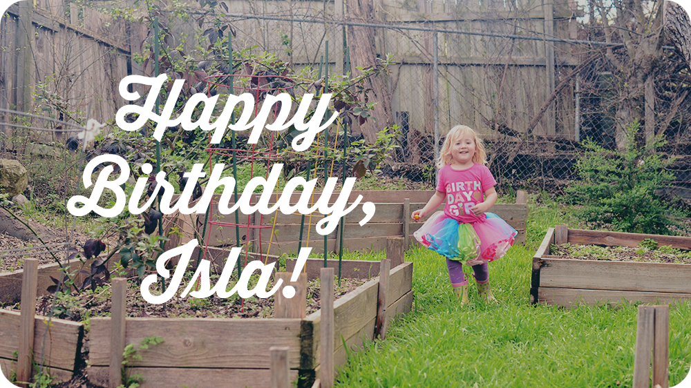 Happy Birthday, Isla!