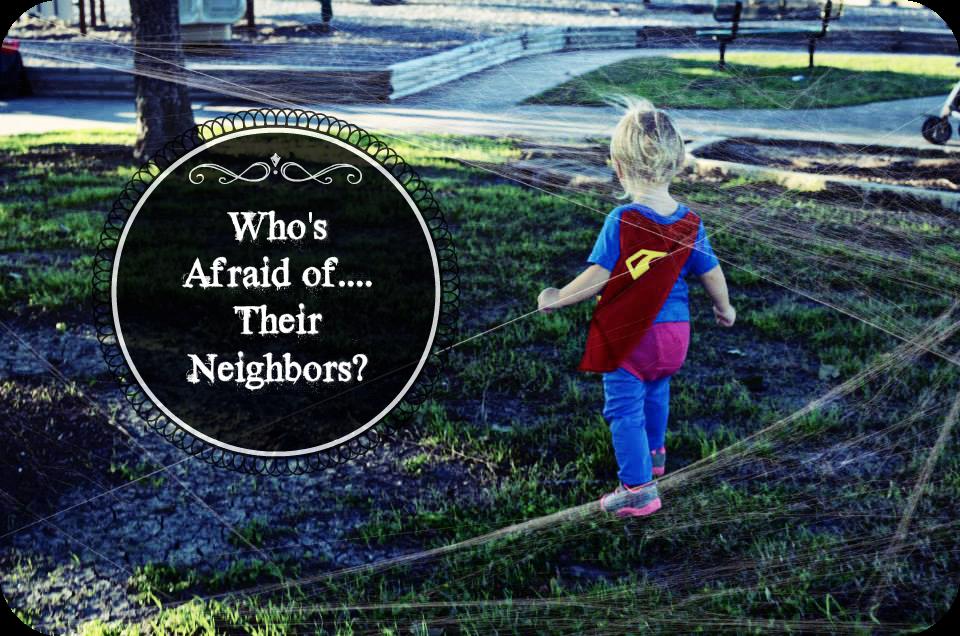 Who's Afraid of Their Neighbors?
