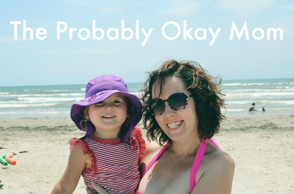 The Probably Okay Mom